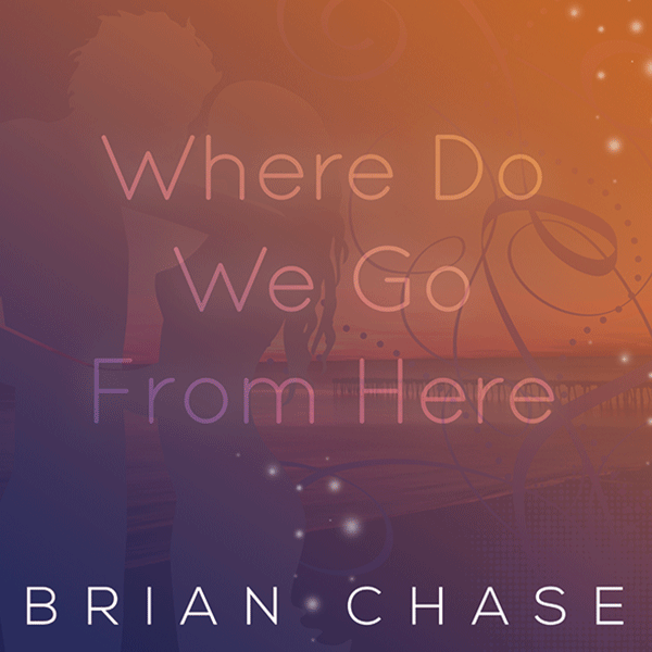 Where Do We Go From Here by Brian Chase